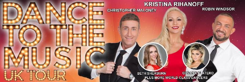 Dance to the Music Featuring Kristina Rihanoff and Chris Maloney