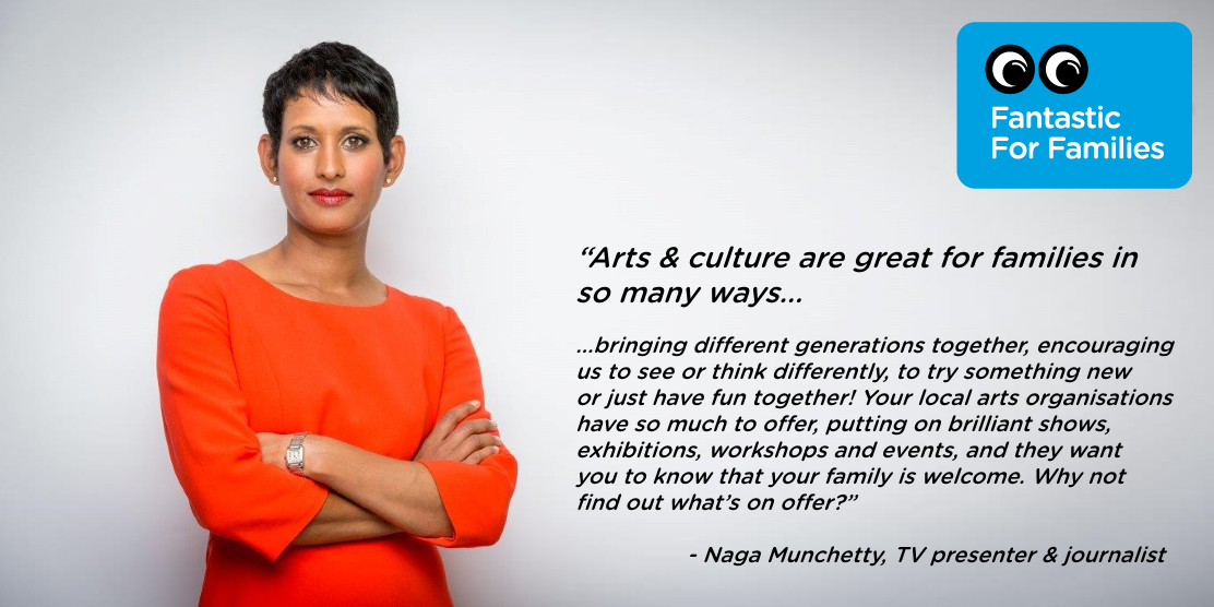 Naga Munchetty tells us why she thinks the arts are fantastic for families