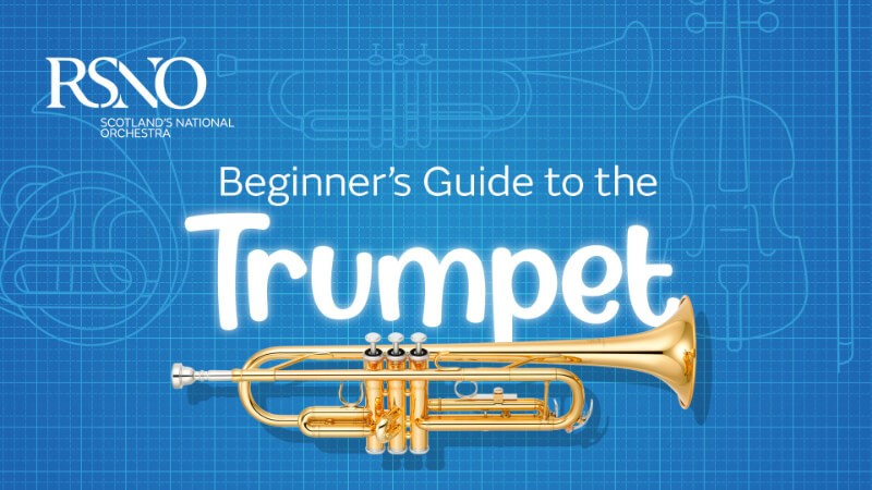 RSNO Beginner's Guide to the Trumpet