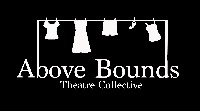 Above Bounds Theatre Collective