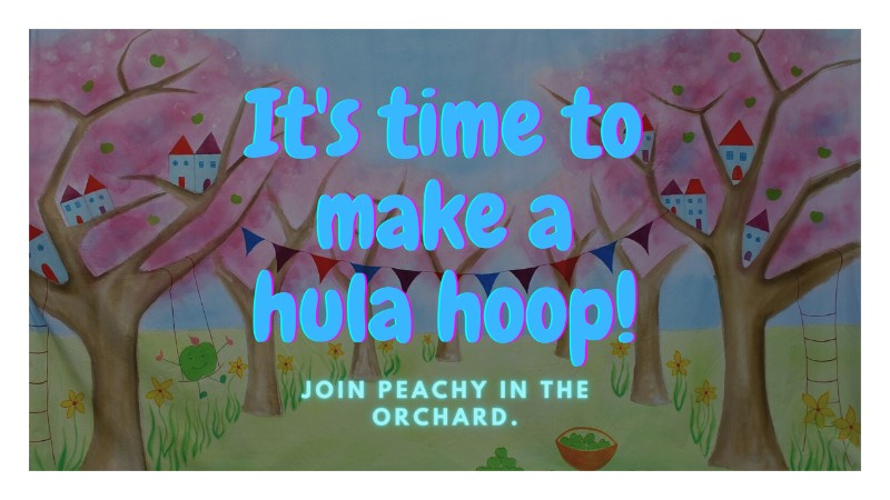 It's time to make a Hula Hoop!