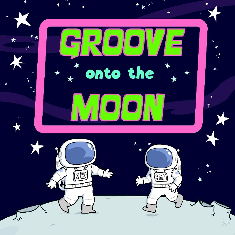 Groove Onto the Moon