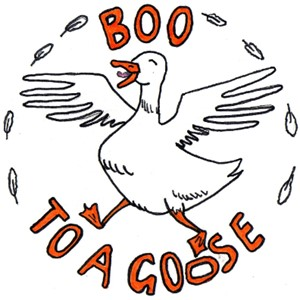 Boo to a Goose Theatre